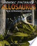 Allosaurus the strange lizard